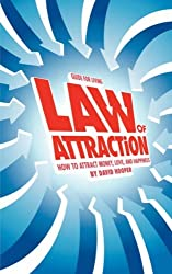 Law of Attraction - How to Attract Money, Love, and Happiness (Guide for Living) by David R. Hooper (2007-01-11)