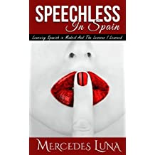 Speechless In Spain: Learning Spanish in Madrid and the Lessons I Learned (English Edition)