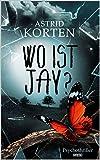 WO IST JAY? von Astrid Korten