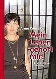 Mein Leben gehört mir: Geschichte einer Befreiung - Anna Palinski