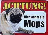 Schild 14x19cm - Hier wohnt ein Mops Hund Haus Alu Coupon dipond