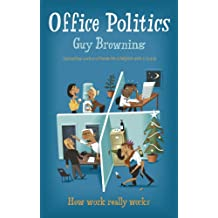 Office Politics: How work really works