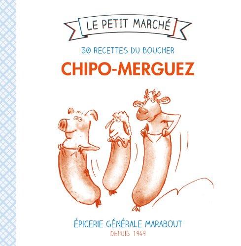 Chipolata-merguez : 30 recettes du boucher par Catherine Quévremont, Collectif