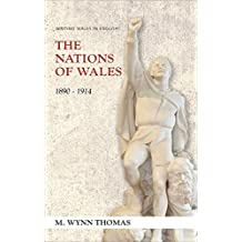 The Nations of Wales: 1890-1914 (Writing Wales in English) (University of Wales Press - Writing Wales in English)
