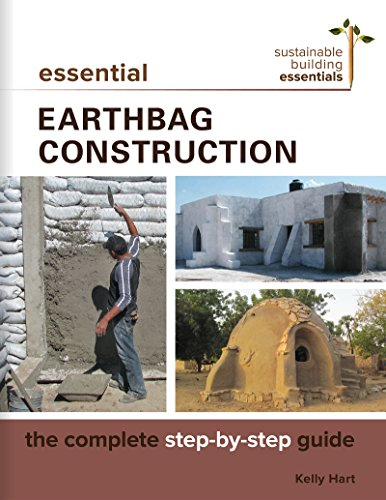 Essential Earthbag Construction: The Complete Step-by-Step Guide (Sustainable Building Essentials Series Book 8) (English Edition)