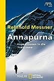 Annapurna: Expeditionen in die Todeszone - Reinhold Messner