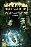 Honor Harrington: Das Mesa-Komplott: Roman. Honor Harrington, Bd. 29