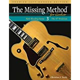 The Missing Method for Guitar, Book 3 Left-Handed Edition: Note Reading in the 9th Position: Volume 3 (Left-Handed Note Reading Series)
