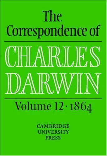 The Correspondence of Charles Darwin: Volume 12, 1864 1St edition by Darwin, Charles (2001) Hardcover