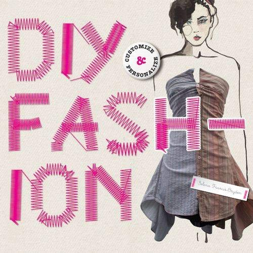 DIY Fashion: Customize and Personlize: Customize and Personalize