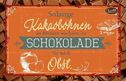 Solange Kakaobohnen an Bäumen wachsen, ist Schokolade für mich Obst.: Schokokarte