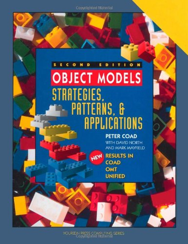 Object Models: Strategies, Patterns, and Applications (Yourdon Press Computing Series) por Peter Coad