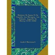 Madame De Souza Et Sa Famille: Les Marigny, Les Flahaut, Auguste De Morny (1761-1836)