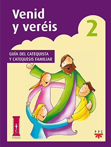 Descargar Libro Venid Y Veréis 2. Guía Del Catequista Y Catequesis Familiar (Catequesis Zaragoza) de Delegación Diocesana de Catequesis de Zaragoza