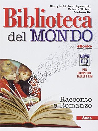 Biblioteca del mondo. Romanzo-Leggere. Per le Scuole superiori. Con e-book. Con espansione online