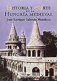 Historia y arte en la Hungría medieval (Port-Royal/Conocimiento y Divulgación)