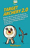 Best CreateSpace Independent Publishing Platform Archery Bows - Target Archery 2.0: Newbie Archer's Quick Guide on Review