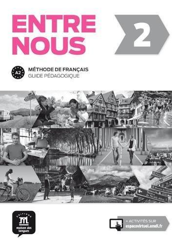 Entre Nous: Guide Pedagogique 2 (A2) por Morgane Santamarianova