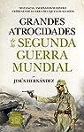 Grandes atrocidades de la Segunda Guerra Mundial par Hernández