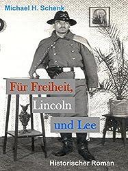 Für Freiheit, Lincoln und Lee: Historienroman zum nordamerikanischen Bürgerkrieg