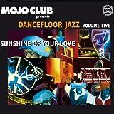 Mojo Club Vol. 5 (Sunshine Of Your Love)