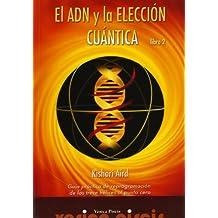 Adn y la eleccion cuantica, el