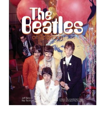 [(The Beatles on Television )] [Author: Ray Tedman] [Oct-2011]