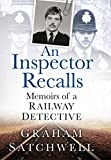 An Inspector Recalls: Memoirs of a Railway Detective (English Edition)