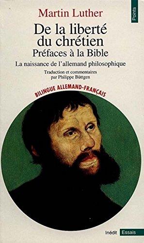 De la liberté du chrétien : Préfaces à la Bible - La naissance de l'allemand philosophique