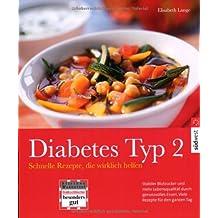 Diabetes Typ 2. Schnelle Rezepte, die wirklich helfen. Stabiler Blutzucker und mehr Lebensqualität durch genussvolles Essen