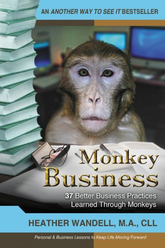 Monkey Business: 37 Better Business Practices Learned Through Monkeys