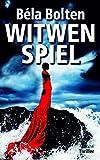 Witwenspiel: Thriller (Berg und Thal ermitteln 18) von Béla Bolten