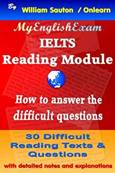 IELTS Reading Module: How to Answer the Difficult Questions (English Edition) di [Sauton, William]