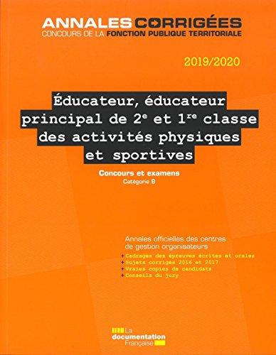 Educateur, éducateur principal de 2e et 1re classe des activités physiques et sportives : Concours externe, interne, 3e concours, examens d'avancement de grade Catégorie B
