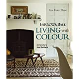 Farrow & Ball Living with Colour by Ros Byam Shaw (2010-09-09)