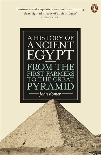 A History of Ancient Egypt: From the First Farmers to the Great Pyramid by John Romer (2013-03-28)