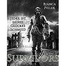 Jimmy: Jeder ist seines Glückes Schmied (Survivors 3) (German Edition)