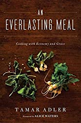 [(An Everlasting Meal : Cooking with Economy and Grace)] [By (author) Tamar Adler ] published on (July, 2012)