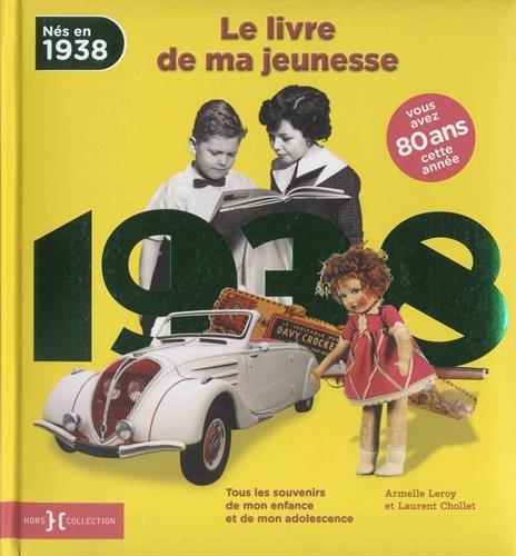Nés en 1938, le livre de ma jeunesse : Tous les souvenirs de mon enfance et de mon adolescence