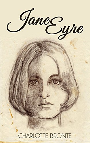 Jane Eyre - The Classic Victorian Romance Novel (Illustrated ...