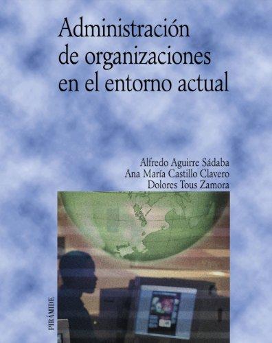 Administración de organizaciones en el entorno actual (Economía Y Empresa)