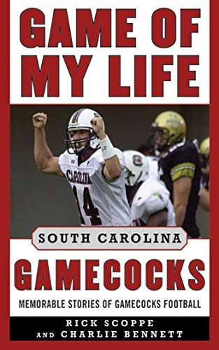 Game of My Life South Carolina Gamecocks: Memorable Stories of Gamecock Football -