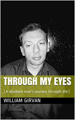 c664d6654ac Through My Eyes  (A disabled man s journey through life) by  Girvan