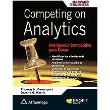 Competing on Analytics, Inteligencia Competitiva para Ganar (Spanish Edition)