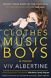 Clothes, Clothes, Clothes. Music, Music, Music. Boys, Boys, Boys. by Albertine, Viv (2015) Paperback