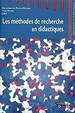 Les méthodes de recherche en didactiques : Actes du premier séminaire international sur les méthodes de recherche en didactique de juin 2005