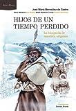 Hijos de un tiempo perdido: La búsqueda de nuestros orígenes. Ilustraciones de Dionisio Álvarez (Ares y Mares)