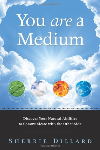 you-are-a-medium-discover-your-natural-abilities-to-communicate-with-the-other-side