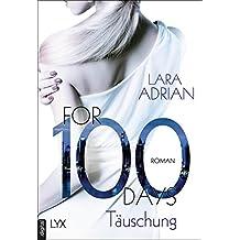 For 100 Days - Täuschung (Die 100-Reihe)
