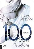 For 100 Days - Täuschung (Die 100-Reihe) von Lara Adrian